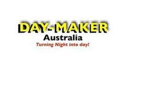 DAY-MAKER AUSTRALIA TURNING NIGHT INTO DAY!