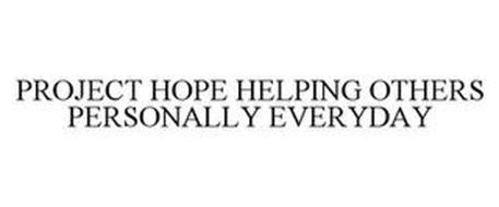 PROJECT HOPE HELPING OTHERS PERSONALLY EVERYDAY