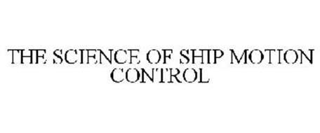 THE SCIENCE OF SHIP MOTION CONTROL