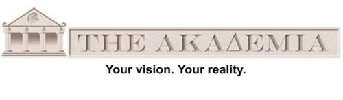 THE AKADEMIA YOUR VISION. YOUR REALITY.