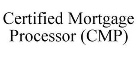CERTIFIED MORTGAGE PROCESSOR (CMP)
