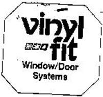 VINYL FIT WINDOW/DOOR SYSTEMS