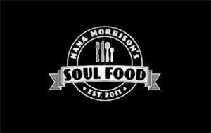 NANA MORRISON'S SOUL FOOD EST. 2011
