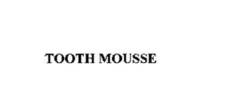 TOOTH MOUSSE