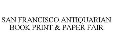 SAN FRANCISCO ANTIQUARIAN BOOK PRINT & PAPER FAIR