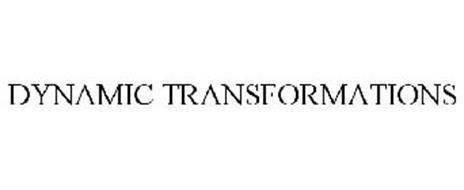 DYNAMIC TRANSFORMATIONS