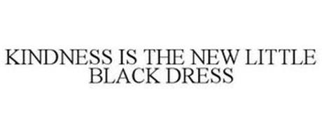 KINDNESS IS THE NEW LITTLE BLACK DRESS