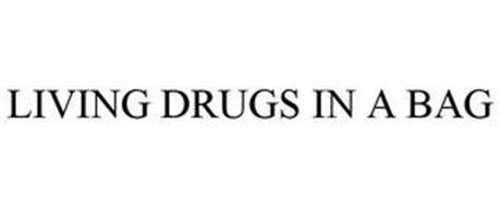 LIVING DRUGS IN A BAG