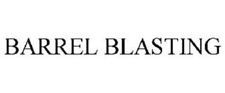 BARREL BLASTING