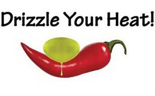 DRIZZLE YOUR HEAT!