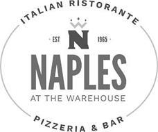 ITALIAN RISTORANTE EST 1965 WN NAPLES AT THE WAREHOUSE PIZZERIA & BAR