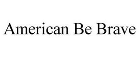 AMERICAN BE BRAVE