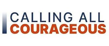 CALLING ALL COURAGEOUS