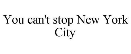 YOU CAN'T STOP NEW YORK CITY