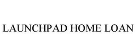 LAUNCHPAD HOME LOAN