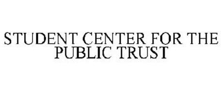 STUDENT CENTER FOR THE PUBLIC TRUST