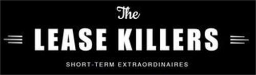 THE LEASE KILLERS SHORT - TERM EXTRAORDINAIRES