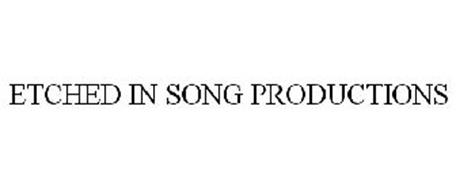ETCHED IN SONG PRODUCTIONS