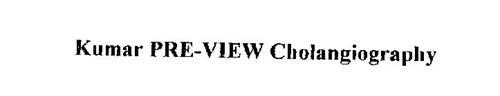 KUMAR PRE-VIEW CHOLANGIOGRAPHY