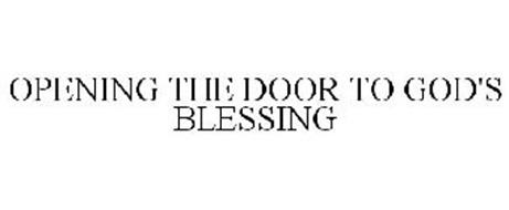 OPENING THE DOOR TO GOD'S BLESSING