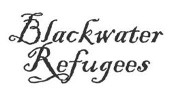 BLACKWATER REFUGEES