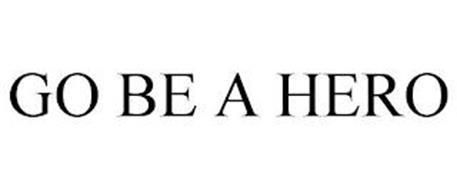 GO BE A HERO