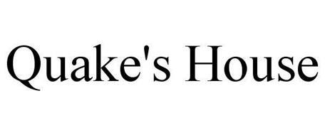 QUAKE'S HOUSE