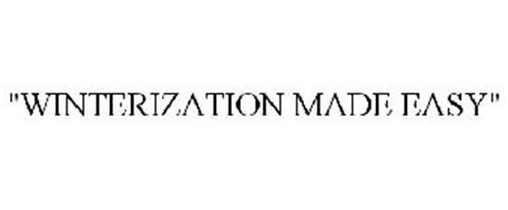 """WINTERIZATION MADE EASY"""
