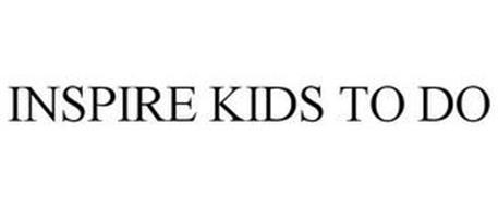 INSPIRE KIDS TO DO