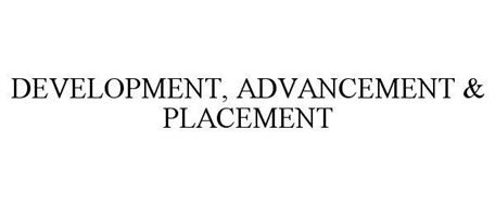 DEVELOPMENT, ADVANCEMENT & PLACEMENT