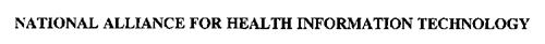 NATIONAL ALLIANCE FOR HEALTH INFORMATION TECHNOLOGY