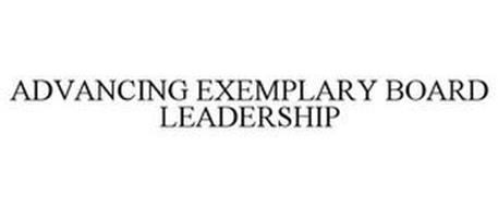 ADVANCING EXEMPLARY BOARD LEADERSHIP