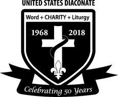 UNITED STATES DIACONATE WORD+CHARITY+LITURGY 1968 2018 CELEBRATING 50 YEARS