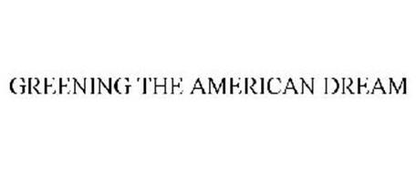GREENING THE AMERICAN DREAM