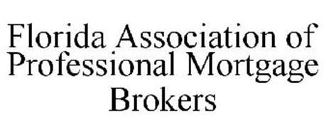 FLORIDA ASSOCIATION OF PROFESSIONAL MORTGAGE BROKERS