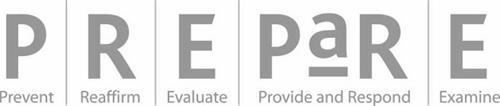 PREPARE PREVENT REAFFIRM EVALUATE PROVIDE AND RESPOND EXAMINE