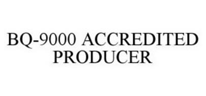 BQ-9000 ACCREDITED PRODUCER