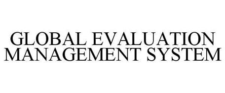 GLOBAL EVALUATION MANAGEMENT SYSTEM