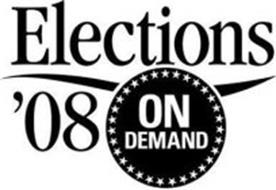 ELECTIONS '08 ON DEMAND