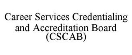 CAREER SERVICES CREDENTIALING AND ACCREDITATION BOARD (CSCAB)