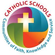 CATHOLIC SCHOOLS COMMUNITIES OF FAITH, KNOWLEDGE AND SERVICE