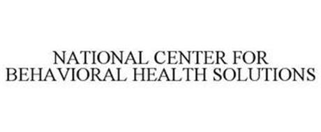 NATIONAL CENTER FOR BEHAVIORAL HEALTH SOLUTIONS