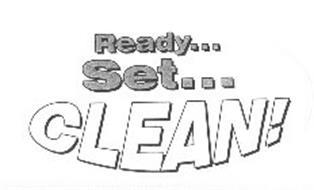 READY... SET... CLEAN!