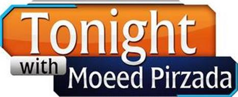 TONIGHT WITH MOEED PIRZADA