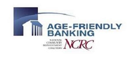 AGE-FRIENDLY BANKING NATIONAL COMMUNITY REINVESTMENT COALITION NCRC
