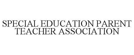 SPECIAL EDUCATION PARENT TEACHER ASSOCIATION
