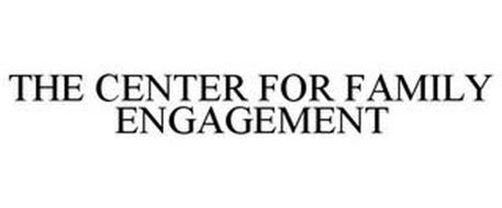THE CENTER FOR FAMILY ENGAGEMENT