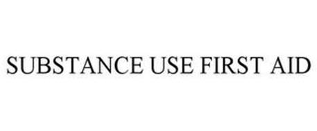 SUBSTANCE USE FIRST AID