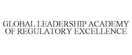 GLOBAL LEADERSHIP ACADEMY OF REGULATORY EXCELLENCE
