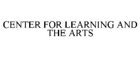 CENTER FOR LEARNING AND THE ARTS